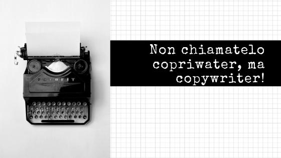 Non chiamatelo copriwater, ma copywriter!